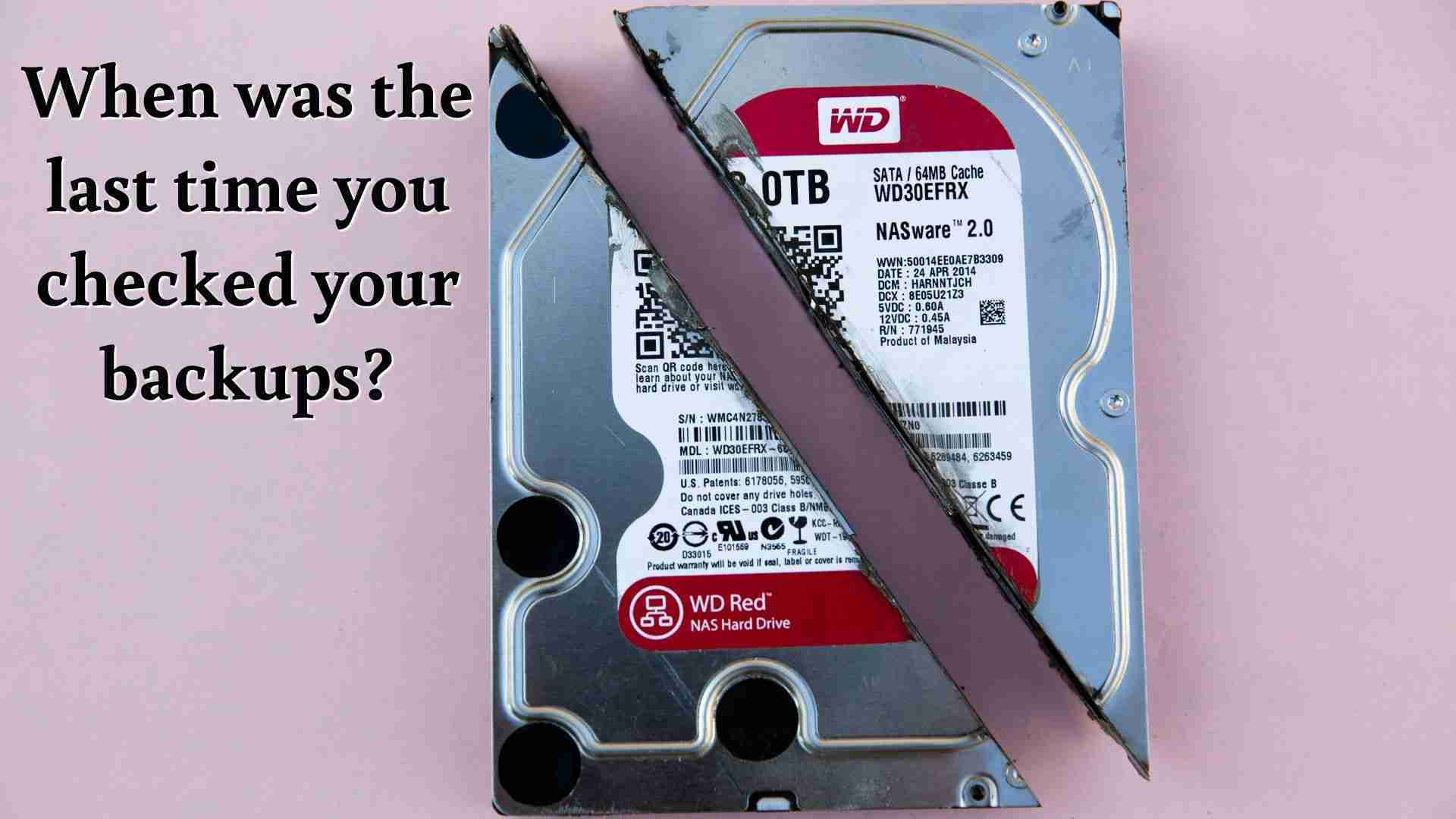 How often do you check your backups?