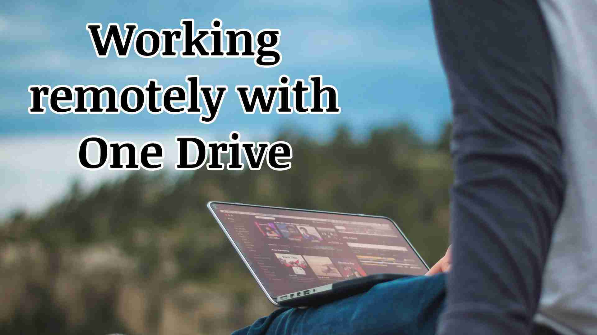 Tech Tip: Working remotely with Onedrive