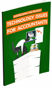 Accountants: Address Your Biggest Technology Issues