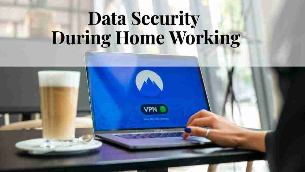 Protect your data when working from home