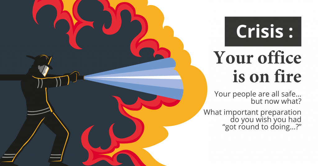 Crisis: Your office is on fire